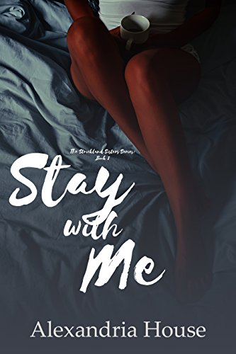 Search : Stay with Me (Strickland Sisters Book 1)