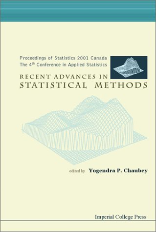 Recent Advances in Statistical Methods: Proceedings of Statistics 2001, Canada - The 4th Conference in Applied Statistics Yogendra P. Chaubey