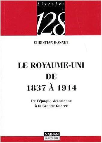 Livres Le Royaume-Uni de 1837 à 1914 : De l'époque victorienne à la Grande Guerre epub pdf