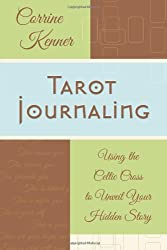 Tarot Journaling: Using the Celtic Cross to Unveil Your Hidden Story