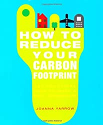 How to Reduce Your Carbon Footprint: 365 Practical Ways to Make a Real Difference