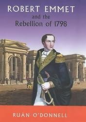Robert Emmet and the Rebellion 1798 (Vol 1)