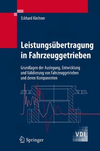 Leistungsübertragung in Fahrzeuggetrieben: Grundlagen der Auslegung, Entwicklung und Validierung von Fahrzeuggetrieben und deren Komponenten (VDI-Buch)