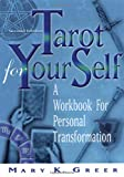 Tarot for Your Self, 2nd Edition: A Workbook for Personal Transformation