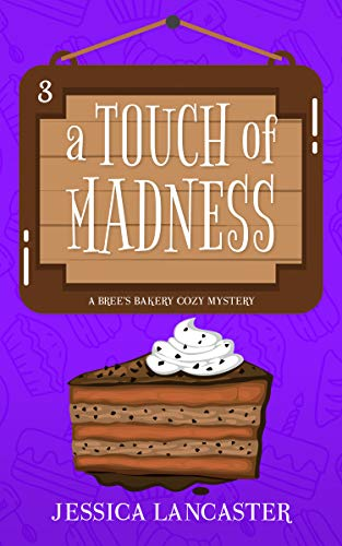 A Touch of Madness (Bree's Bakery Cozy Mystery Book 3) by [Lancaster, Jessica]