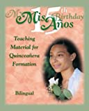 The My 15th Birthday: Teaching Material for Quinceaneras Formation (More for Kids) (Spanish Edition)
