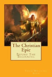 The Christian Epic: Before The Beginning