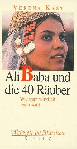Ali Baba und die 40 Räuber. Wie man wirklich reich wird