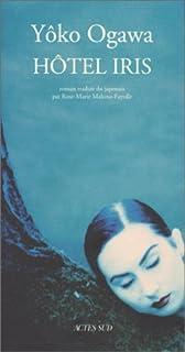 Hôtel Iris  : roman, Ogawa, Yoko