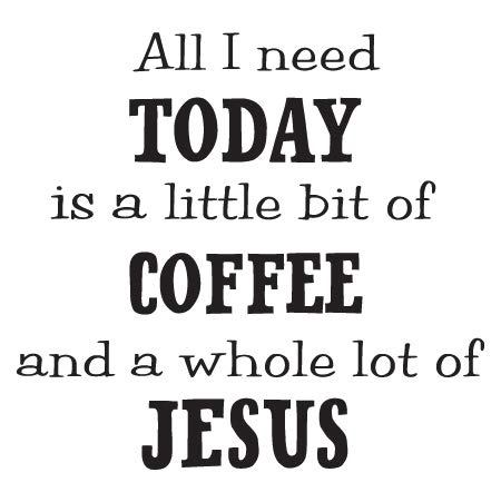 Creative Concepts Ideas All I Need is A Little Coffee and Lot of Jesus Funny CCI Decal Vinyl Sticker|Cars Trucks Vans Walls Laptop|Black|5.5 x 5.1 -