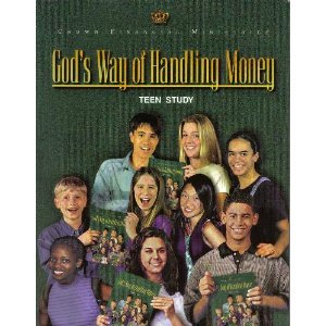 God's Way Of Handling Money: Crown Financial Study For Teens