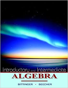 Introductory and Intermediate Algebra (Bittinger Developmental Mathematics Series)