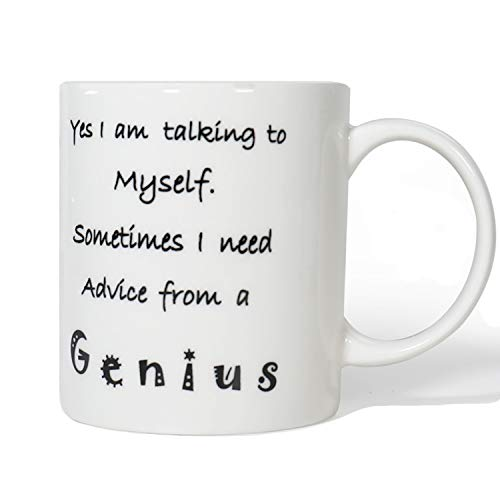 Funny Coffee Mug 12 OZ - Yes I am talking to myself. Sometimes I need advice from a genius - Funny Coffee Tea Mugs Best Gift for Office, Men, Women, Family, Coworkers and Friends