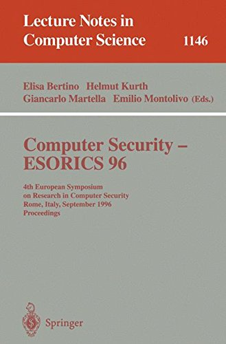 Computer Security - ESORICS 96: 4th European Symposium on Research in Computer Security, Rome, Italy, September 25 - 27, 1996, Proceedings (Lecture Notes in Computer Science) by Springer