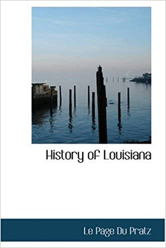 Book History of Louisiana: Or of the Western Parts of Virginia and Carolina: Containing by Le Page Du Pratz (2006-09-27)