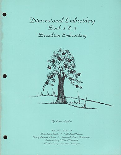- Brazilian Embroidery Book Two and Three (Revised) Dimensional Embroidery Craft Book