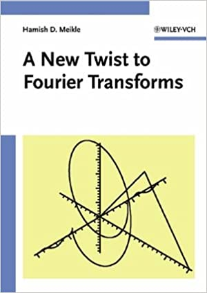 A New Twist to Fourier Transforms: Hamish D  Meikle
