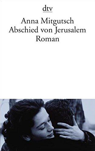 Abschied von Jerusalem: Roman