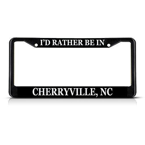 Metal License Plate Frame Solid Insert I'd Rather Be in Cherryville, Nc Car Auto Tag Holder - Black 2 Holes, Set of 2 from Sign Destination