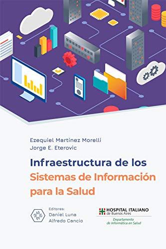 Infraestructura de los Sistemas de Información para la Salud (Spanish Edition)
