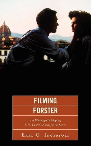 Filming Forster: The Challenges of Adapting E.M. Forster's Novels for the Screen