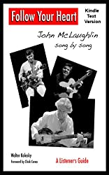 Follow Your Heart - John McLaughlin  song by song : A Listener's Guide (English Edition)