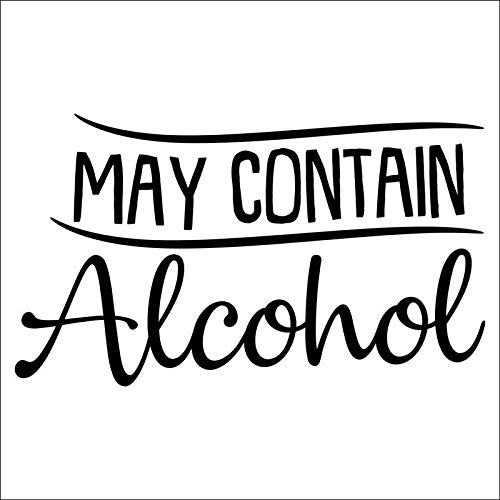 May Contain Alcohol Vinyl Decal Sticker | Cars Trucks Vans SUVs Walls Cups Laptops | 5.5 Inch | Black | -