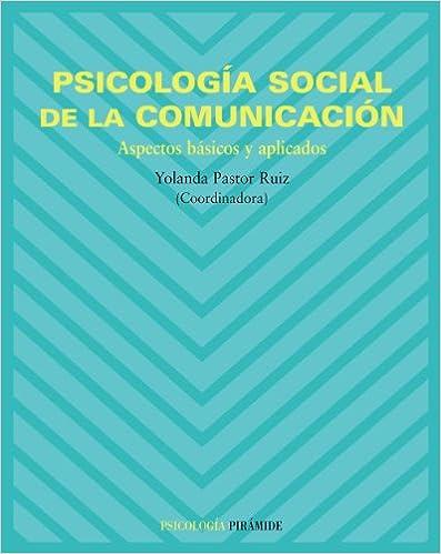 Book Psicología social de la comunicación / Social Psychology of Communication: Aspectos básicos y aplicados / Basic and Applied Aspects (Psicología / Psychology) (Spanish Edition)