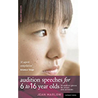 Audition Speeches for 6-16 Year Olds: 50+ audition pieces for actors and actresses