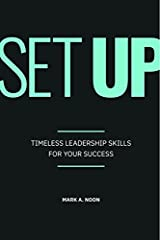 Mastering the art of the set up is the difference between a good leader and a great one.        Some people are born for leadership, but most of us will have to work hard to produce great results while encouraging our team s individual...