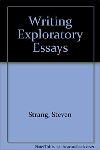 writing exploratory essays steven strang  writing exploratory essays 1st edition