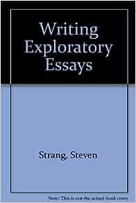writing exploratory essays steven strang amazon writing exploratory essays steven strang 9781559342629 com books