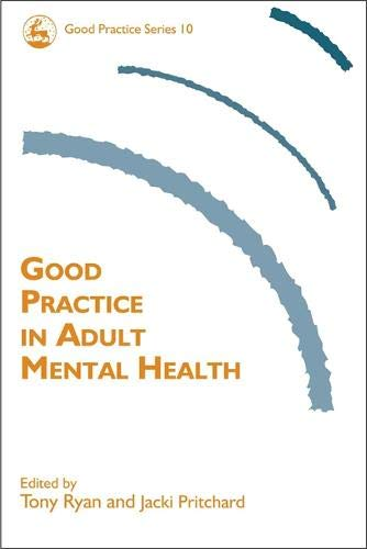 Read Online Good Practice in Adult Mental Health (Good Practice in Health, Social Care and Criminal Justice) pdf epub