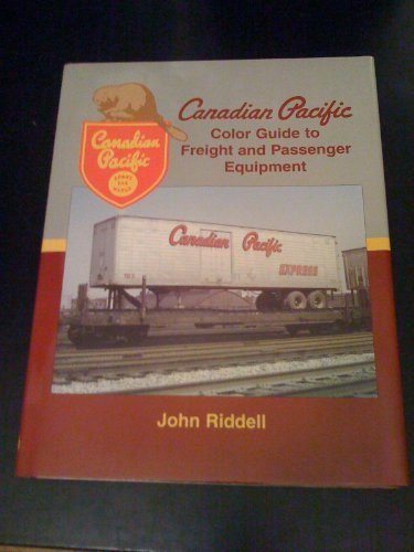 Canadian Pacific Color Guide to Freight and Passenger Equipment