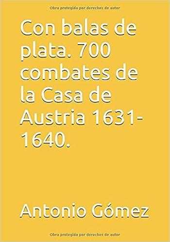 700 combates de la Casa de Austria 1631-1640. (Spanish Edition) (Spanish) Paperback – January 26, 2017