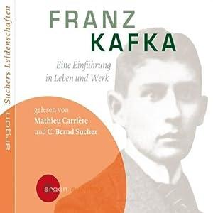 Franz Kafka. Eine Einführung in Leben und Werk Hörbuch