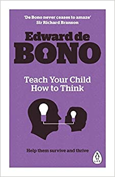 Book Teach Your Child How To Think by Edward de Bono (2015-11-26)