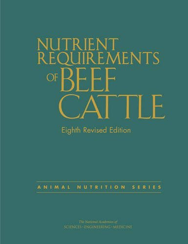 Nutrient Requirements of Beef Cattle: Eighth Revised Edition (Animal Nutrition)