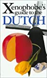 The Xenophobe's Guide to the Dutch, Rodney Bolt, 190282525X