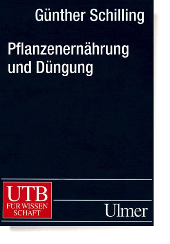 Pflanzenernährung und Düngung (Uni-Taschenbücher L)