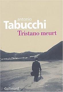 Tristano meurt : une vie, Tabucchi, Antonio