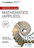 My Revision Notes: Edexcel A Level Maths (Applied)