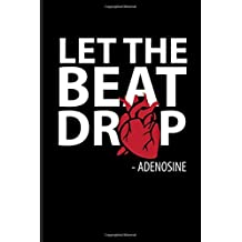 Let The Beat Drop - Adenosine: Nurse Journal Notebook