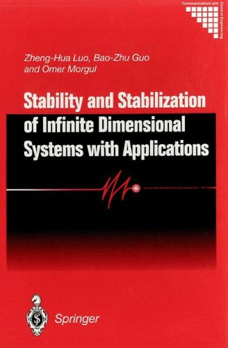 Stability and Stabilization of Infinite Dimensional Systems with Applications (Communications and Control ()
