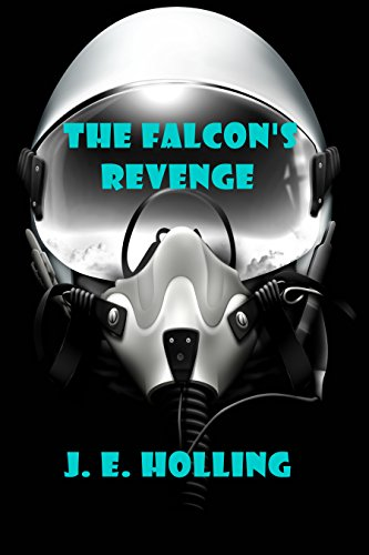 The Falcon's Revenge by [Holling, J. E.]