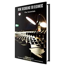 Home Recording For Beginners - The Essentials: By Paschalis I.