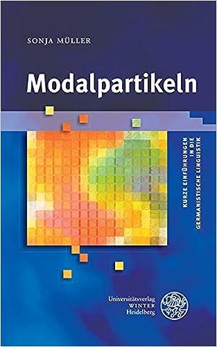 Modalpartikeln Kurze Einfuhrungen In Die Germanistische Linguistik Kegli Band 17 Amazon De Muller Sonja Bucher