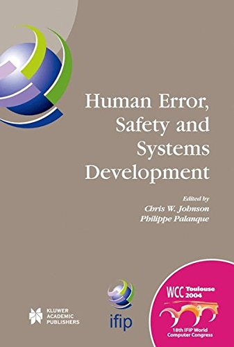 Human Error, Safety and Systems Development: IFIP 18th World Computer Congress TC13/WG13.5 7th Working Conference on Human Error, Safety and Systems in Information and Communication Technology by Brand: Springer