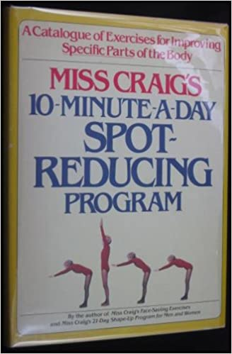 Miss Craigs 10-minute-a-day spot-reducing program: A ...