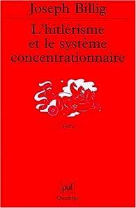 L' Hitlérisme et le Système concentrationnaire par Joseph Billig